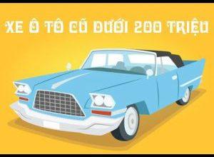 Tư vấn mua xe ô tô cũ dưới 200 triệu chất lượng nhất hiện nay